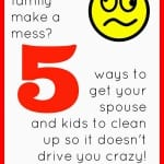 5 ways to get your family to clean up