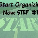Learn How To Start Organizing Now With This Step By Step Tutortial