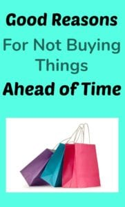 Good reasons for not buying things ahead