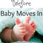 Things to do before your baby moves in